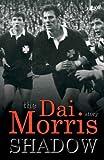 Shadow: The Dai Morris Story