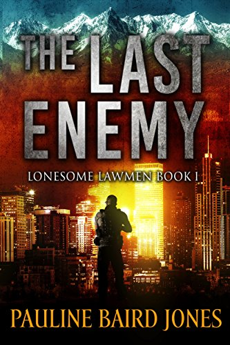 The Last Enemy: Lonesome Lawmen Book 1 (The Lonesome Lawmen) cover