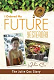 I Ordered My Future Yesterday, Julie Cox, 1426974590