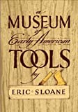 A Museum of Early American Tools (Americana) offers