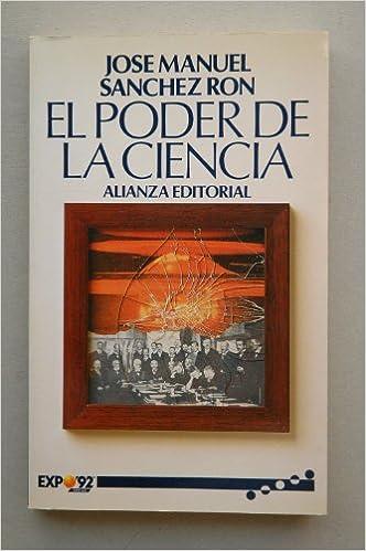 El poder de la ciencia: Amazon.es: Sanchez Ron, Jose Manuel ...