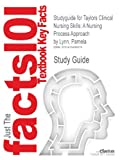 Studyguide for Taylors Clinical Nursing Skills, Cram101 Textbook Reviews, 1478499877