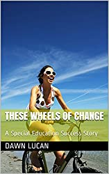 These Wheels of Change: An Autism Success Story