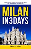 Milan in 3 Days: The Definitive Tourist Guide Book That Helps You Travel Smart and Save Time