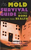 img - for The Mold Survival Guide: For Your Home and for Your Health book / textbook / text book