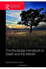 The Routledge Handbook of Death and the Afterlife (Routledge Handbooks in Religion) Hardcover