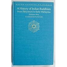 A History of Indian Buddhism: From Sakyamuni to Early Mahayana