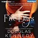 Five Days: A Novel Audiobook by Douglas Kennedy Narrated by Tanya Eby