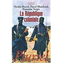 RÉPUBLIQUE COLONIALE (LA)