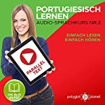 Portugiesisch Lernen - Einfach Lesen   Einfach Hören   Paralleltext [Learn Portuguese: Easy Reading, Easy Listening]: Portugiesisch Audio Sprachkurs Nr. 2    Polyglot Planet