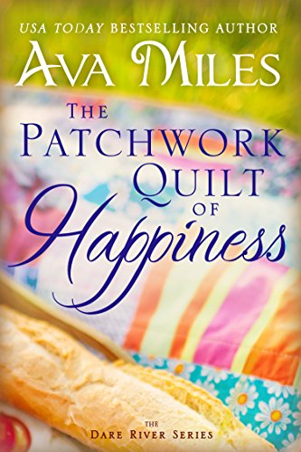 The Patchwork Quilt of Happiness (Dare River Book 6) by [Miles, Ava ]