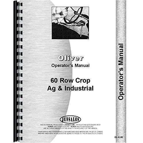 - New Oliver 60 Tractor Operators Manual (Industrial and Row Crop)