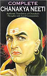 Chanakya Neeti ; The Erudite Thoughts of the Great Scholar