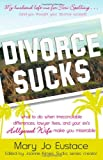Divorce Sucks, Mary Jo Eustace, 1605506559