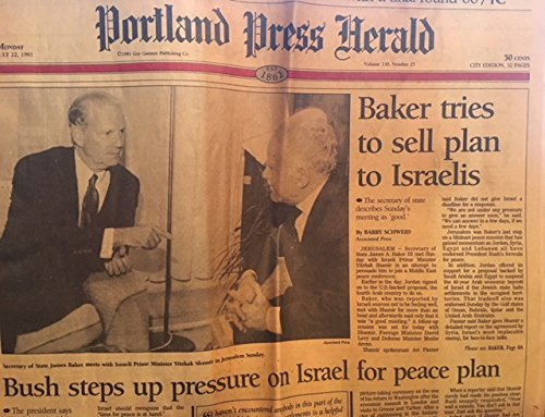 Portland Press Herald Volume 130  N  25  July 22  1991  Baker Tries To Sell Plan To Israelis  Bush Steps Up Pressure On Israel For Peace Plan   Other Articles