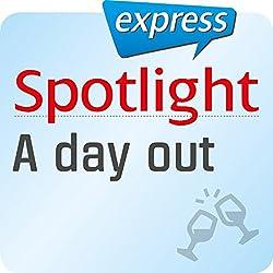 Spotlight express - A day out