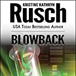 Blowback: Anniversary Day Saga, Book 2 (Retrieval Artist Universe) | Kristine Kathryn Rusch