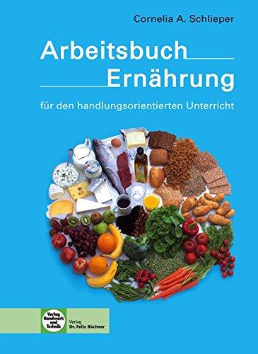 Arbeitsbuch Ernährung: - für den handlungsorientierten Unterricht