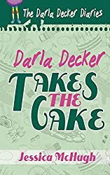 Darla Decker Takes the Cake (Darla Decker Diaries)