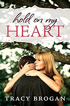 Hold On My Heart by [Brogan, Tracy]