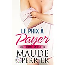 Le prix à payer: (roman sentimental) (French Edition)