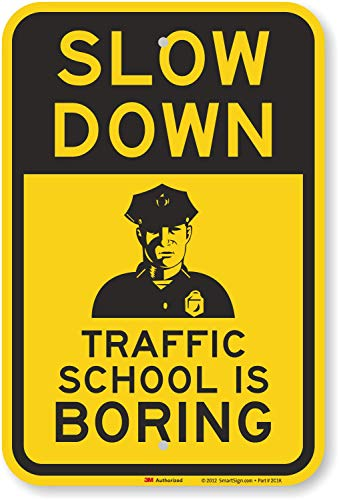 "SmartSign""Slow Down - Traffic School Is Boring"" Sign 