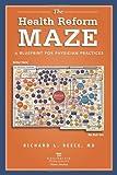 The Health Reform Maze, Richard L. Reece, 0982705549