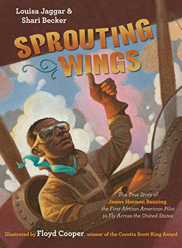 Book Cover: Sprouting Wings: The True Story of James Herman Banning, the First African American Pilot to Fly Across the United States
