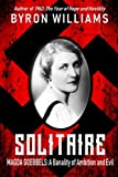 Solitaire: Magda Goebbels: A Banality of Ambition and Evil