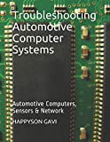 img - for Troubleshooting Automotive Computer Systems: Automotive Computers, Sensors & Network book / textbook / text book