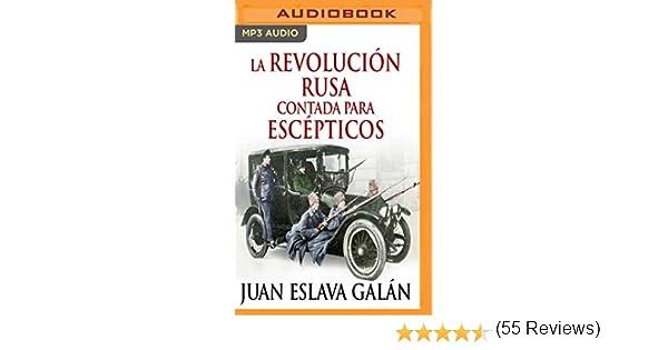 La Revolución Rusa Contada Para Escépticos: Amazon.es: Galan, Juan ...