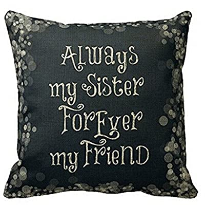 "Best Gift for Friend ""Always My Sister Forever My Friend"" Cotton Linen Throw Pillow Case Cushion Cover Home Office Decorative Square 18 X 18 Inches"