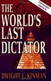 The World's Last Dictator, Dwight Kinman, 0883684454