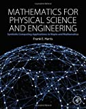 Mathematics for Physical Science and Engineering : Symbolic Computing Applications in Maple and Mathematica, E. Harris, Frank, 0128010002