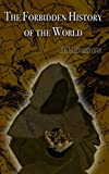 img - for The Forbidden History of the World book / textbook / text book