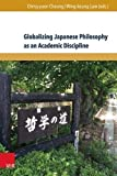"""Ching-yuen Cheung, """"Globalizing Japanese Philosophy as an Academic Discipline"""" (VR Unipress, 2017)"""