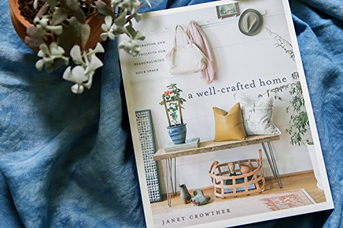 A Well-Crafted Home: Inspiration and 60 Projects for Personalizing Your Space by CLARKSON POTTER (Image #2)