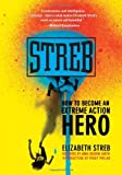 Streb: How to Become an Extreme Action Hero