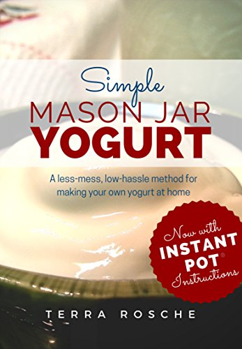 Simple Mason Jar Yogurt: A less-mess, low-hassle method for making your own yogurt at home. Includes traditional and dairy-free / vegan options. (Jar Traditional Rack)