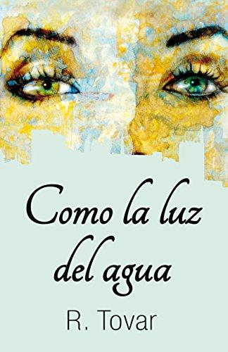 Como la luz del agua (Spanish Edition)