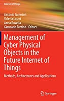 Management of Cyber Physical Objects in the Future Internet of Things: Methods, Architectures and Applications Front Cover