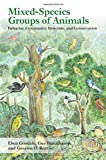 img - for Mixed-Species Groups of Animals: Behavior, Community Structure, and Conservation book / textbook / text book