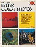 How to Make Better Color Photos, Eaglemoss Publications Staff, 0895861151