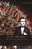 Paul Morphy: Pride And Sorrow Of Chess-David Lawson