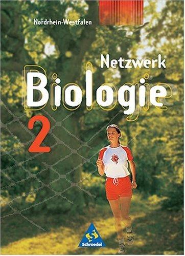 Netzwerk Biologie - Ausgaben 1999-2001: Netzwerk Biologie, Ausgabe Nordrhein-Westfalen, Bd.2, 8.-9. Schuljahr