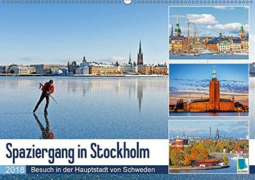 Spaziergang in Stockholm: Besuch in der Hauptstadt von Schweden (Wandkalender 2018 DIN A2 quer): Stockholm: Eine der schönsten Metropolen Europas ... [Kalender] [Apr 07, 2017] CALVENDO, k.A.