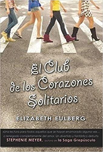 Amazon.com: El club de los corazones solitarios (Spanish Edition) (9786071109217): Elizabeth Eulberg: Books