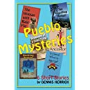 Pueblo Mysteries: 6 Short Stories