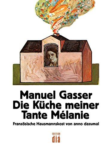 Die Kuche Meiner Tante Melanie Franzosische Hausmannskost Von Anno