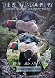 The Pet Gundog Puppy with DVD: A Common Sense Approach to Puppy Training
